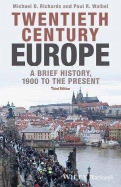 Twentieth-Century Europe (eBook, PDF) - Richards, Michael D.; Waibel, Paul R.
