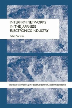 Interfirm Networks in the Japanese Electronics Industry (eBook, PDF) - Paprzycki, Ralph