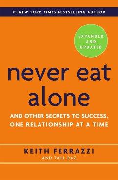 Never Eat Alone - Ferrazzi, Keith; Raz, Tahl