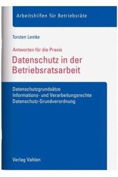 Datenschutz in der Betriebsratsarbeit - Lemke, Torsten