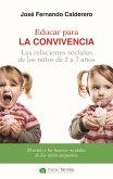 Educar para la convivencia : las relaciones sociales de los niños : el estilo y los buenos modales de los niños pequeños