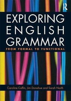 Exploring English Grammar (eBook, PDF) - Coffin, Caroline; Donohue, Jim; North, Sarah