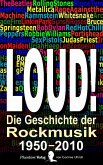 LOUD! Die Geschichte der Rockmusik (eBook, ePUB)