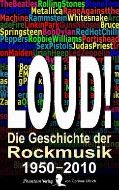 LOUD! Die Geschichte der Rockmusik (eBook, ePUB) - Ullrich, Corinne