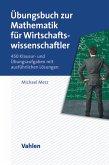 Übungsbuch zur Mathematik für Wirtschaftswissenschaftler (eBook, PDF)