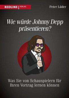 Wie würde Johnny Depp präsentieren? (eBook, PDF) - Lüder, Peter