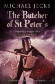 The Butcher of St Peter's (Last Templar Mysteries 19) (eBook, ePUB)