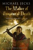 The Malice of Unnatural Death (Knights Templar Mysteries 22) (eBook, ePUB)
