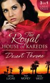 The Royal House of Karedes: The Desert Throne: Tamed: The Barbarian King / Forbidden: The Sheikh's Virgin / Scandal: His Majesty's Love-Child (eBook, ePUB)