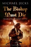 The Bishop Must Die (Knights Templar Mysteries 28) (eBook, ePUB)