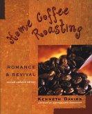 Home Coffee Roasting, Revised, Updated Edition (eBook, ePUB)