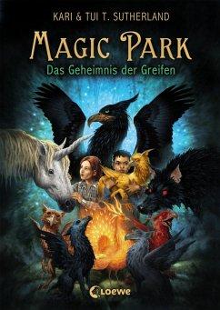 Das Geheimnis des Greifen / Magic Park Bd.1 (eBook, ePUB) - Sutherland, Tui T.; Sutherland, Kari