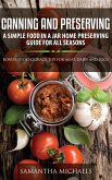 Canning and Preserving: A Simple Food In A Jar Home Preserving Guide for All Seasons : Bonus: Food Storage Tips for Meat, Dairy and Eggs (eBook, ePUB)