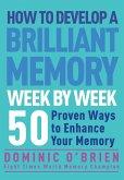 How to Develop a Brilliant Memory Week by Week (eBook, ePUB)