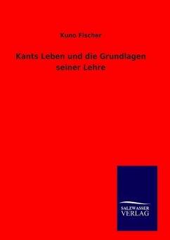 Kants Leben und die Grundlagen seiner Lehre
