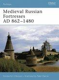 Medieval Russian Fortresses AD 862-1480 (eBook, ePUB)