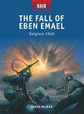 The Fall of Eben Emael (eBook, ePUB)