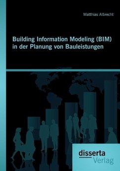Building Information Modeling (BIM) in der Plan...