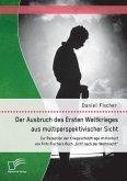 Der Ausbruch des Ersten Weltkrieges aus multiperspektivischer Sicht: Zur Rezeption der Kriegsschuldfrage im Kontext von Fritz Fischers Buch
