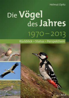 Die Vögel des Jahres 1970-2013 - Opitz, Helmut