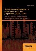 Historisiertes Gattungswesen in entfremdeter Form beim jungen Marx (1843 - 1845)