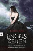 Engelszeiten - Vier unsterbliche Liebesgeschichten (eBook, ePUB)