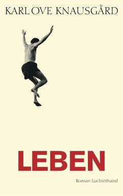 Leben / Min Kamp Bd.4 (eBook, ePUB) - Knausgård, Karl Ove