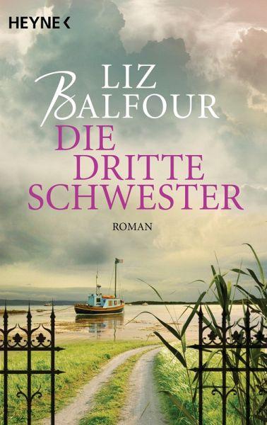 Die dritte Schwester (eBook, ePUB) - Balfour, Liz