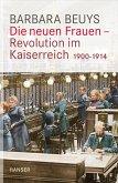 Die neuen Frauen - Revolution im Kaiserreich (eBook, ePUB)