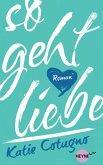 So geht Liebe (eBook, ePUB)