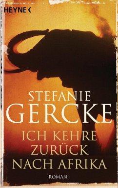 Ich kehre zurück nach Afrika (eBook, ePUB) - Gercke, Stefanie