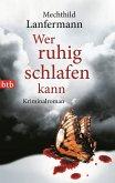 Wer ruhig schlafen kann / Emma Vonderwehr & Edgar Blume Bd.3 (eBook, ePUB)