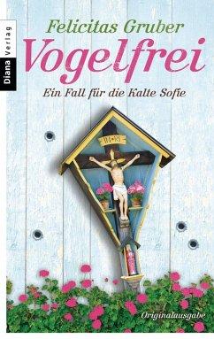 Vogelfrei / Rechtsmedizinerin Sofie Rosenhuth Bd.2 (eBook, ePUB) - Gruber, Felicitas