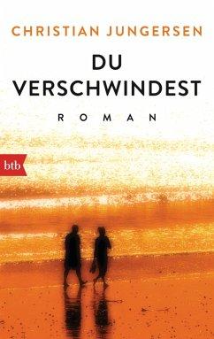 Du verschwindest (eBook, ePUB) - Jungersen, Christian