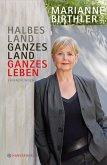 Halbes Land. Ganzes Land. Ganzes Leben (eBook, ePUB)