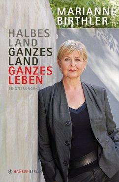 Halbes Land. Ganzes Land. Ganzes Leben (eBook, ePUB) - Birthler, Marianne