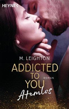 Atemlos / Addicted to you Bd.1 (eBook, ePUB) - Leighton, M.