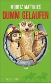 Dumm gelaufen / Erdmännchen Ray & Rufus Bd.3 (eBook, ePUB)