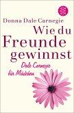 Wie du Freunde gewinnst. Dale Carnegie für Mädchen (eBook, ePUB)