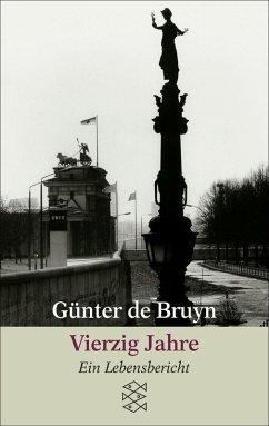 Vierzig Jahre (eBook, ePUB) - Bruyn, Günter de