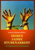 SIEBEN JAHRE STUBENARREST (eBook, ePUB)