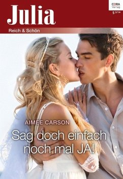 Sag doch einfach noch mal JA! (eBook, ePUB) - Carson, Aimee