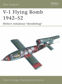 V-1 Flying Bomb 1942-52 (eBook, ePUB) - Zaloga, Steven J.