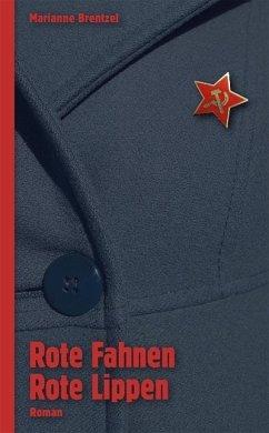 Rote Fahnen Rote Lippen (eBook, ePUB) - Brentzel, Marianne