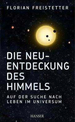 Die Neuentdeckung des Himmels (eBook, ePUB) - Freistetter, Florian