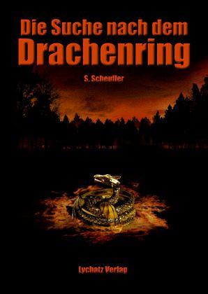 Die Suche nach dem Drachenring - Scheufler, Sylke