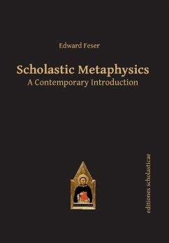 Scholastic Metaphysics - Feser, Edward