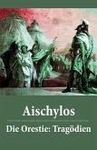 Die Orestie: Tragödien (eBook, ePUB)