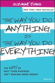 The Way You Do Anything is the Way You Do Everything (eBook, ePUB)