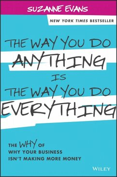 The Way You Do Anything is the Way You Do Everything (eBook, ePUB) - Evans, Suzanne
